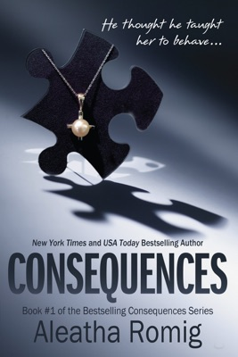 Consequences - Aleatha Romig pdf download