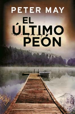 El último peón - Peter May pdf download