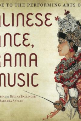 Balinese Dance, Drama & Music - I Wayan Dibia & Rucina Ballinger
