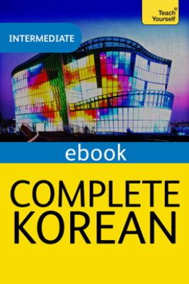 Complete Korean (Learn Korean with Teach Yourself) - Mark Vincent & Jaehoon Yeon