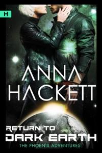 Return to Dark Earth (Phoenix Adventures #7) - Anna Hackett pdf download