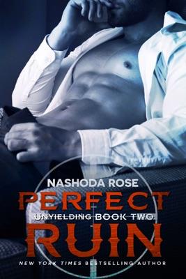 Perfect Ruin (Unyielding #2) - Nashoda Rose pdf download