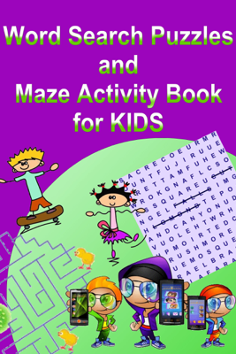 Word Search Puzzles and Maze Activity Book for Kids - Kaye Dennan