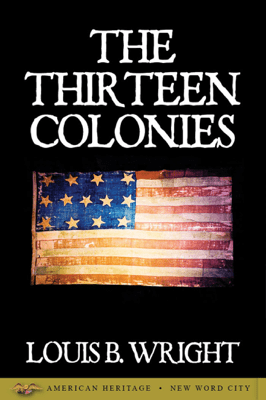 The Thirteen Colonies - Louis B. Wright pdf download
