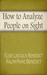 How to Analyze People on Sight (Illustrated + Link to Download Audiobook) - Elsie Lincoln Benedict & Ralph Paine Benedict pdf download