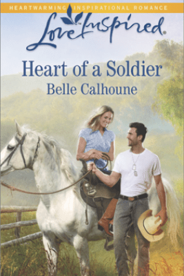 Heart of a Soldier - Belle Calhoune
