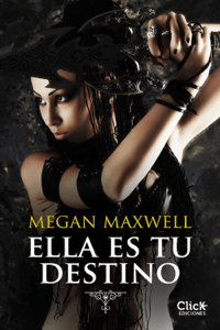 Ella es tu destino - Megan Maxwell pdf download
