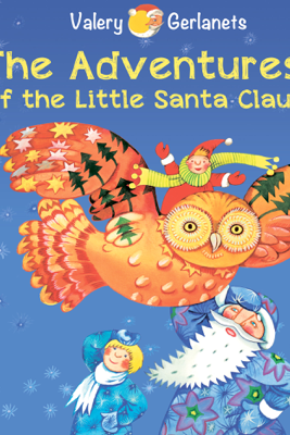 The Adventures of the Little Santa Claus - Valery Gerlanets