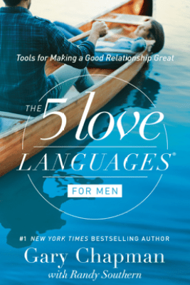 The 5 Love Languages for Men - Gary Chapman