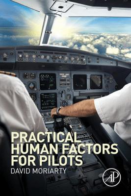 Practical Human Factors for Pilots - Capt. David Moriarty