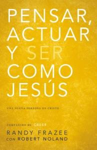 Pensar, actuar, ser como Jesús - Randy Frazee pdf download
