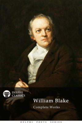 Delphi Complete Works of William Blake - William Blake