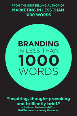 Branding In Less Than 1000 Words - Rob Burns