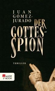 Der Gottesspion - Juan Gómez-Jurado pdf download