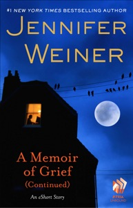 A Memoir of Grief (Continued) - Jennifer Weiner pdf download