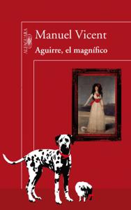 Aguirre, el magnífico - Manuel Vicent pdf download