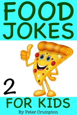 Food Jokes For Kids - Peter Crumpton