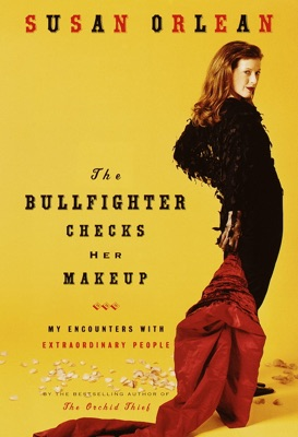 The Bullfighter Checks Her Makeup - Susan Orlean pdf download