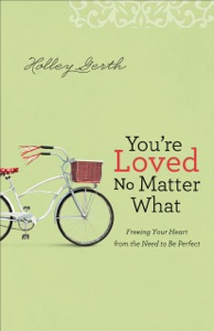 You're Loved No Matter What - Holley Gerth pdf download