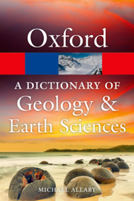 A Dictionary of Geology and Earth Sciences - Michael Allaby