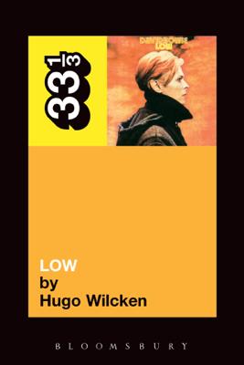 David Bowie's Low - Hugo Wilcken