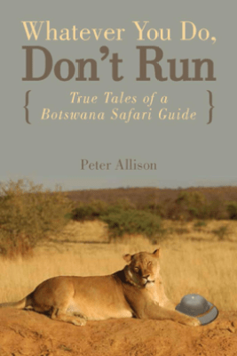 Whatever You Do, Don't Run - Peter Allison