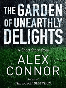 The Garden of Unearthly Delights - Alex Connor pdf download