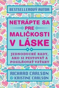Netrápte sa pre maličkosti v láske - Richard Carlson pdf download