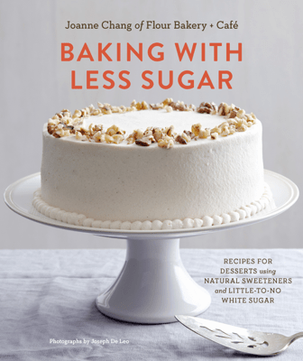 Baking with Less Sugar - Joanne Chang pdf download
