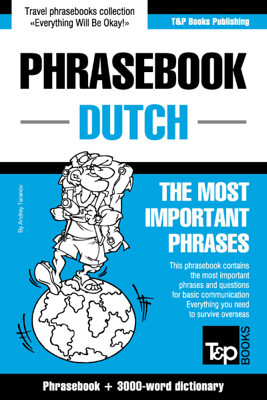 English-Dutch phrasebook and 3000-word topical vocabulary - Andrey Taranov