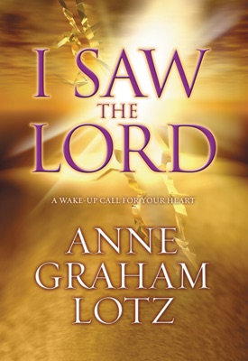 I Saw the Lord - Anne Graham Lotz pdf download