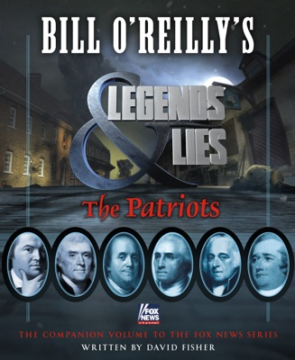 Bill O'Reilly's Legends and Lies: The Patriots - David Fisher pdf download