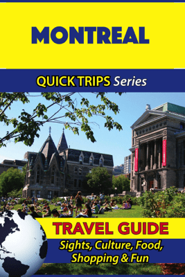 Montreal Travel Guide (Quick Trips Series) - Melissa Lafferty