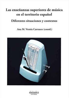 Las enseñanzas superiores de música en el territorio español. Diferentes situaciones y contextos - Ana M. Vernia Carrasco (coord.) pdf download