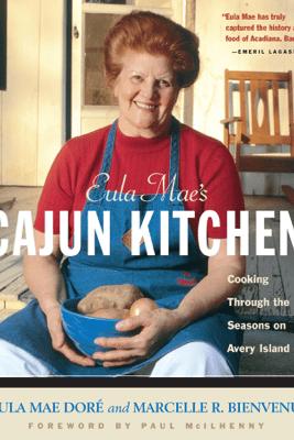 Eula Mae's Cajun Kitchen - Eula Mae Dore & Marcelle Bienvenu