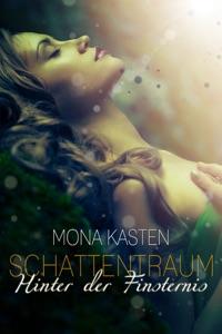 Schattentraum: Hinter der Finsternis - Mona Kasten pdf download
