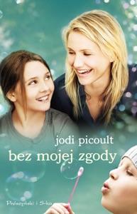 Bez mojej zgody - Jodi Picoult pdf download