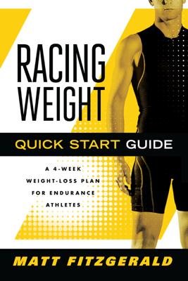Racing Weight Quick Start Guide - Matt Fitzgerald CISSN