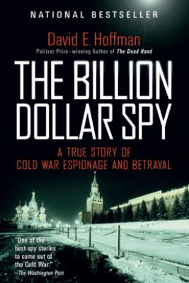 The Billion Dollar Spy - David E. Hoffman