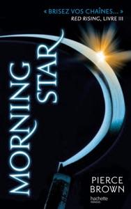 Red Rising - Livre 3 - Morning Star - Pierce Brown & H. Lenoir pdf download