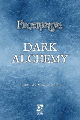 Frostgrave: Dark Alchemy - Joseph A. McCullough