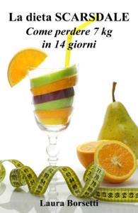 La dieta SCARSDALE: Come perdere 7 kg in 14 giorni - Laura Borsetti pdf download