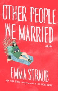 Other People We Married - Emma Straub pdf download