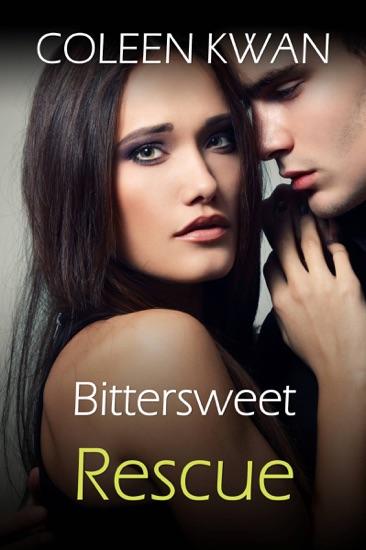 Bittersweet Rescue - Coleen Kwan pdf download