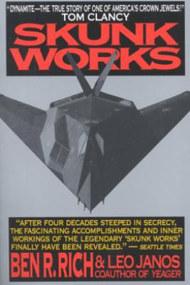 Skunk Works - Ben R. Rich & Leo Janos