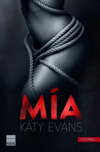 Mía (Saga Real 2) - Katy Evans pdf download