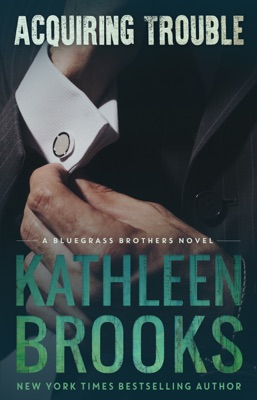 Acquiring Trouble - Kathleen Brooks pdf download