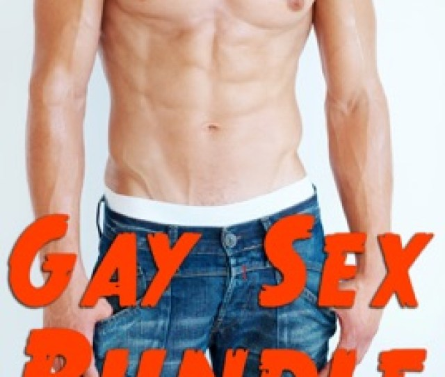 Gay Sex Bundle 10 Sexy Stories First Time Gay Sex Gay Menage Gay Breeding Gay Monster Gay Cowboys And More