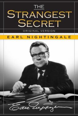 The Strangest Secret - Earl Nightingale