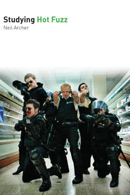 Studying Hot Fuzz - Neil Archer